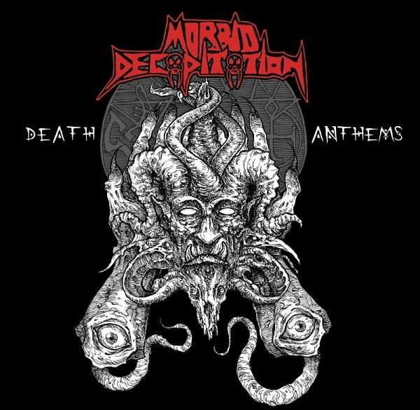 MORBID DECAPITATION / DEATH ANTHEM
