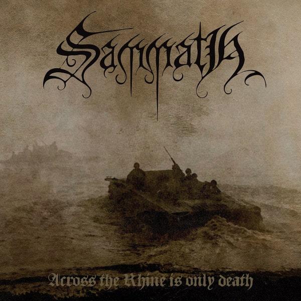 SAMMATH / ACROSS THE RHINE IS ONLY DEATH<DIGI>
