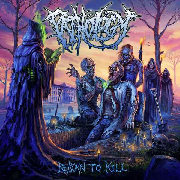 PATHOLOGY / REBORN TO KILL / REBORN TO KILL