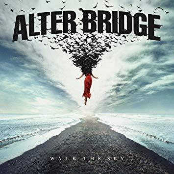 ALTER BRIDGE / アルター・ブリッジ / WALK THE SKY