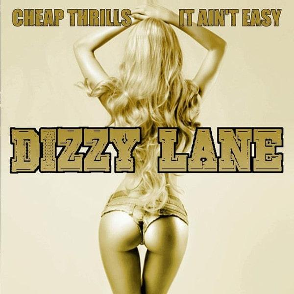 DIZZY LANE / CHEAP THRILLS/ IT AIN'T EASY