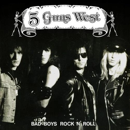 5 GUNS WEST / BAD BOYS ROCK N' ROLL