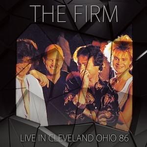 THE FIRM / ファーム / Live In Cleveland Ohio 1986 / ライブ・イン・クリーブランド・オハイオ・1986<直輸入盤国内仕様>