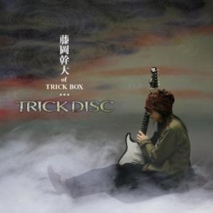 MIKIO FUJIOKA / 藤岡幹大 of TRICK BOX / TRICK DISC / トリック・ディスク
