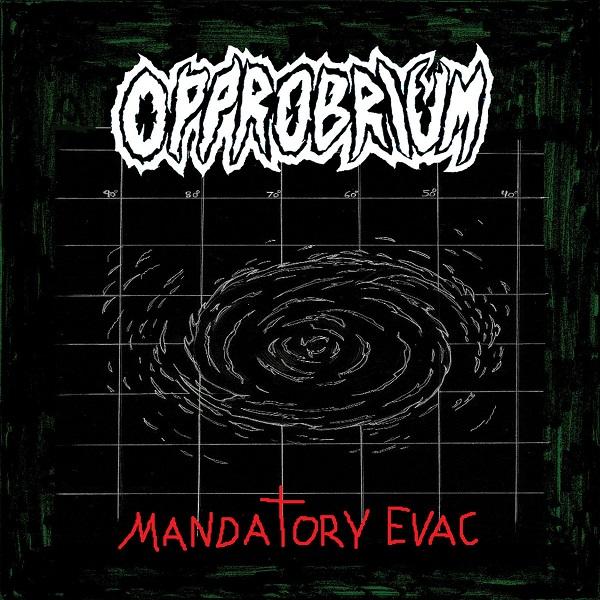 OPPROBRIUM (aka INCUBUS) / MANDATORY EVAC