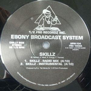 EBONY BROADCAST SYSTEM / SKILLZ