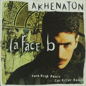 AKHENATON / LA FACE B