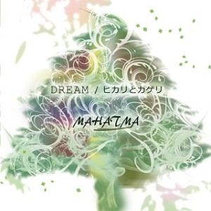 MAHATMA / マハトマ (Japan) / DREAM / ヒカリとカゲリ