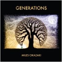 MILES OKAZAKI / マイルス・オカザキ / Generations