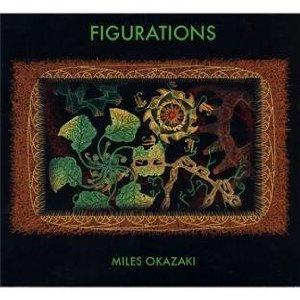 MILES OKAZAKI / マイルス・オカザキ / Figurations