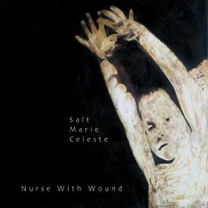 NURSE WITH WOUND / ナース・ウィズ・ウーンド / SALT MARIE CELESTE