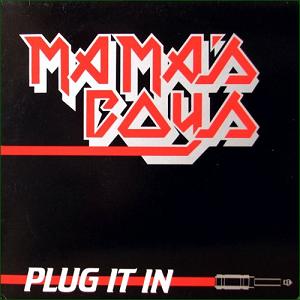 MAMA'S BOYS / ママズ・ボーイズ / PLUG IT IN
