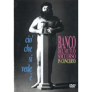 BANCO DEL MUTUO SOCCORSO / バンコ・デル・ムトゥオ・ソッコルソ / CIÒ CHE SI VEDE È: IN CONCERTO