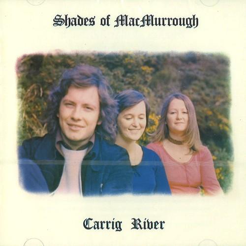 SHADES OF MAC MURROUGH / シェイズ・オブ・マクマーロウ / CARRIG RIVER