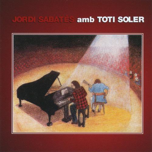 JORDI SABATÉS/TOTI SOLER / JORDI SABATES AMB SANTI ARISA - REMASTER