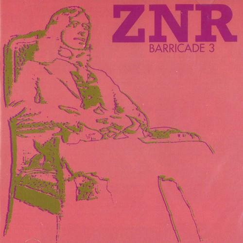 ZNR / ゼッデンネール / BARRICADE 3