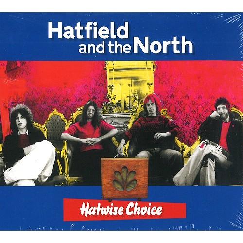 HATFIELD & THE NORTH / ハットフィールド・アンド・ザ・ノース / HATWISE CHOICE
