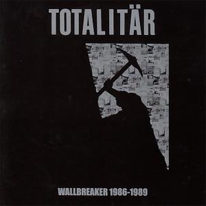 TOTALITAR / WALLBREAKER 1986-1989
