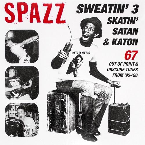 SPAZZ / SWEATIN'3:SKATIN'SATAN & KATON