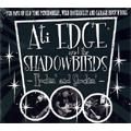 ATI EDGE AND THE SHADOW BIRDS / ROCKIN' AND SHOCKIN'