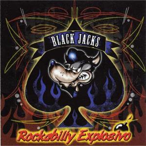BLACK JACKS / ブラックジャックス / ROCKABILLY EXPLOSIVO