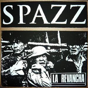 SPAZZ / スパッズ / LA REVANCHA (REISSUE) (LP)