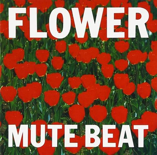 MUTE BEAT / ミュート・ビート / フラワー (LP)