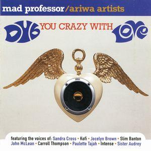 MAD PROFESSOR / マッド・プロフェッサー / DUB YOU CRAZY WITH LOVE +2 / ダブ・ユー・クレイジー・ウィズ・ラブ +2