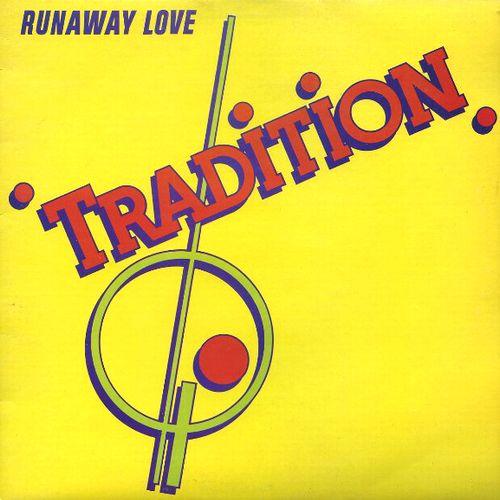 TRADITION / トラディション / RUNAWAY LOVE / ランナウェイ・ラヴ
