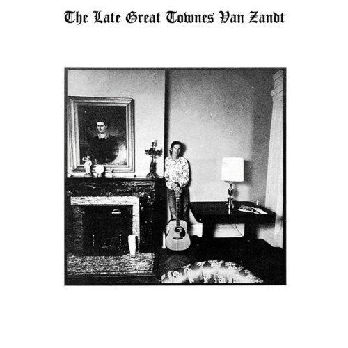 TOWNES VAN ZANDT / タウンズ・ヴァン・ザント / THE LATE GREAT TOWNES VAN ZANDT (CD)