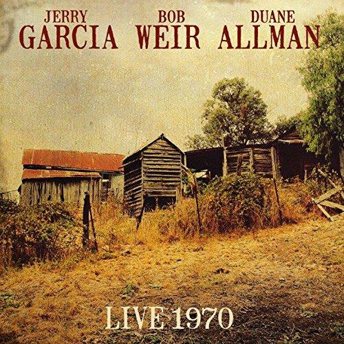JERRY GARCIA, BOB WEIR, DUANE ALLMAN / LIVE 1970