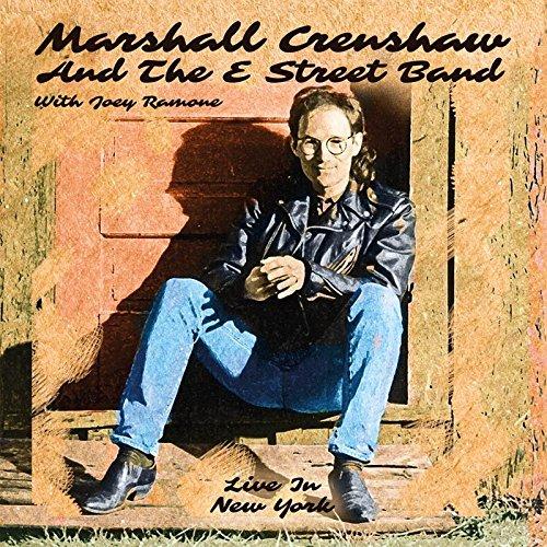 MARSHALL CRENSHAW / マーシャル・クレンショウ / LIVE IN NEW YORK (AND THE E STREET BAND WITH JOEY RAMONE)