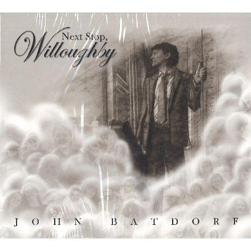 JOHN BATDORF / ジョン・バットドーフ / NEXT STOP, WILLOUGHBY