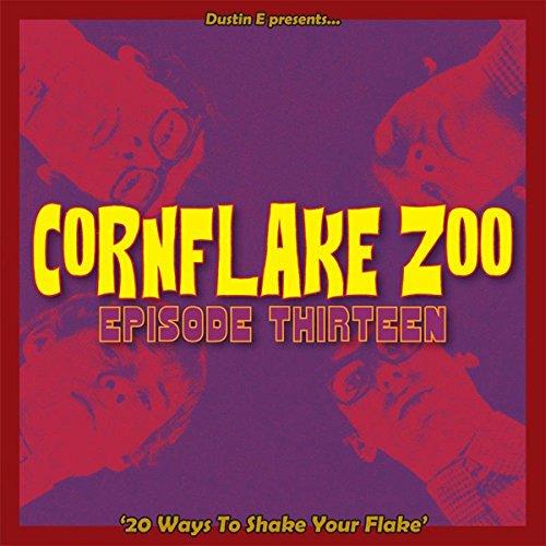 V.A. (CORNFLAKE ZOO) / CORNFLAKE ZOO EPISODE THIRTEEN '20 WAYS TO SHAKE YOUR FLAKE'