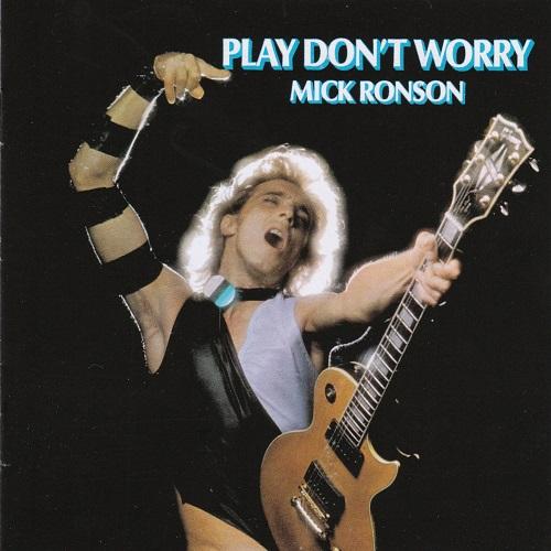 MICK RONSON / ミック・ロンソン / PLAY DON'T WORRY / ギターでぶっとばせ