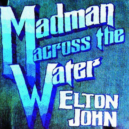 ELTON JOHN / エルトン・ジョン / MADMAN ACROSS THE WATER / マッドマン