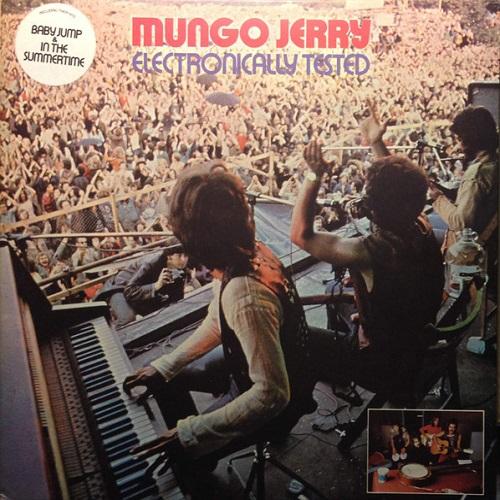 MUNGO JERRY / マンゴ・ジェリー / ELECTRONICALLY TESTED / エレクトロニカリー・テステッド
