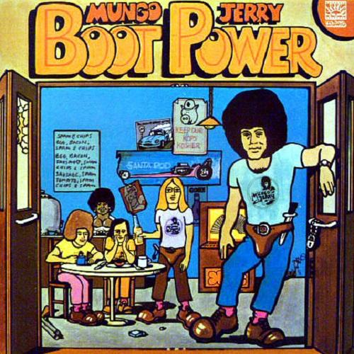 MUNGO JERRY / マンゴ・ジェリー / BOOT POWER / ブーツ・パワー