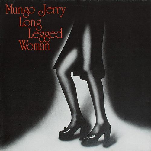 MUNGO JERRY / マンゴ・ジェリー / LONG LEGGED WOMAN / ロング・レッグド・ウーマン
