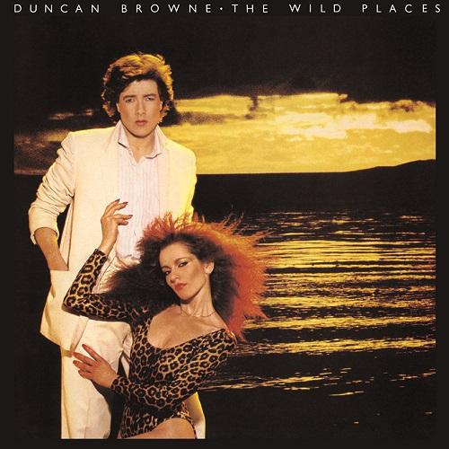 DUNCAN BROWNE / ダンカン・ブラウン / THE WILD PLACES / ワイルド・プレイシズ
