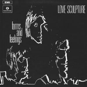 LOVE SCULPTURE / ラヴ・スカルプチャー / FORMS AND FEELINGS / フォームス・アンド・フィーリングス