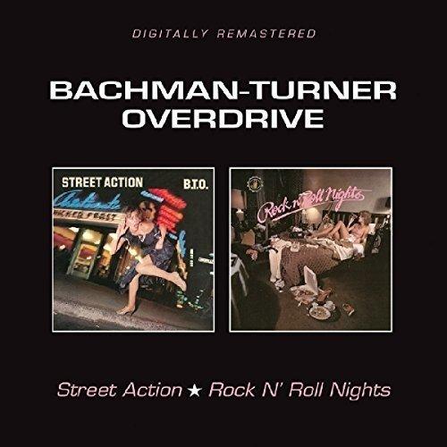 BACHMAN-TURNER OVERDRIVE / バックマン・ターナー・オーヴァードライヴ / STREET ACTION / ROCK N' ROLL NIGHTS