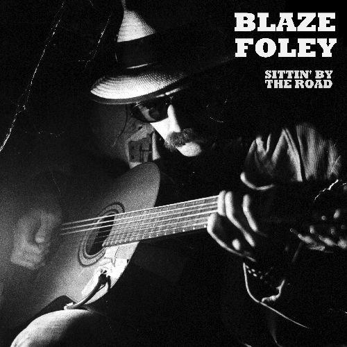 BLAZE FOLEY / ブレイズ・フォーリー / SITTIN' BY THE ROAD [COLORED 180G LP]