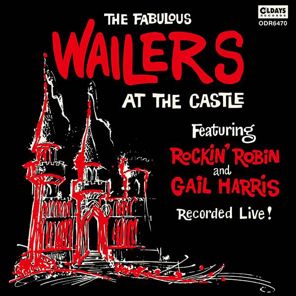 WAILERS / ウェイラーズ / AT THE CASTLE / アット・ザ・キャッスル