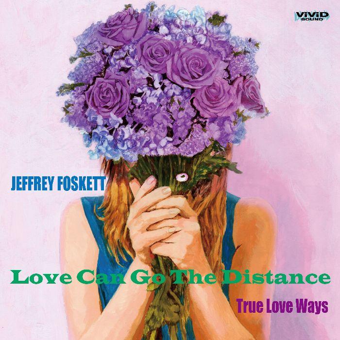 "JEFFREY FOSKETT / ジェフリー・フォスケット / LOVE CAN GO THE DISTANCE / TRUE LOVE WAYS [COLORED 7""]"