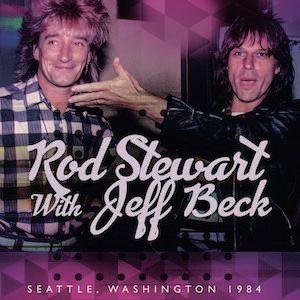JEFF BECK & ROD STEWART / ジェフ・ベック & ロッド・スチュワート / SEATTLE, WASHINGTON 1984 / ライヴ・イン・シアトル1984