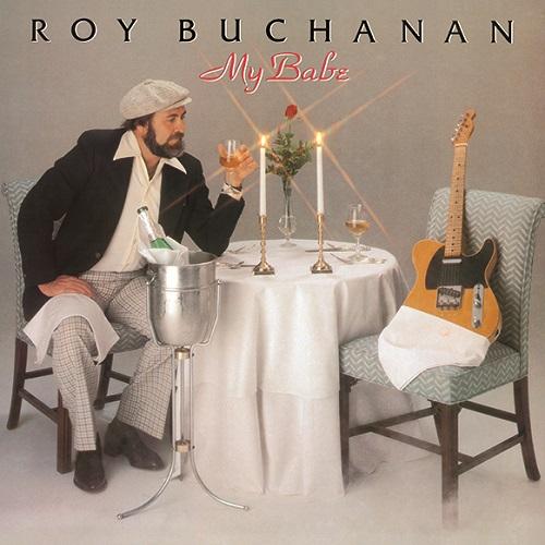 ROY BUCHANAN / ロイ・ブキャナン / MY BABE / マイ・ベイブ