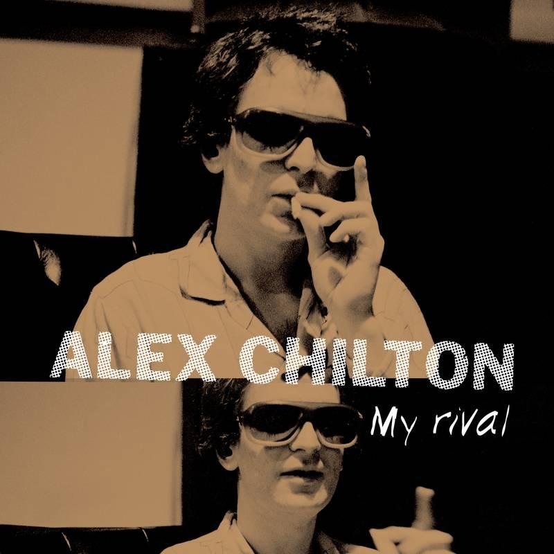 "ALEX CHILTON / アレックス・チルトン / MY RIVAL [10""]"