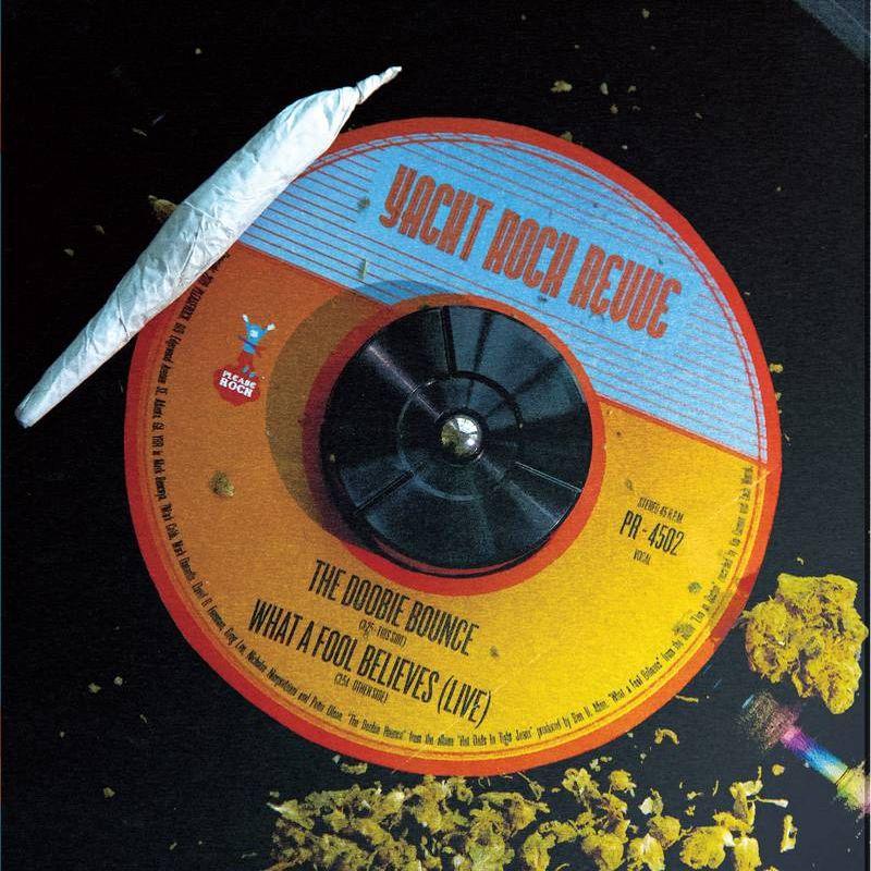 "YACHT ROCK REVUE / THE DOOBIE BOUNCE / WHAT A FOOL BELIEVES (LIVE IN BOSTON) [7""]"