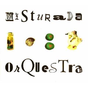 MISTURADA ORQUESTRA / ミストゥラーダ・オルケストラ / MISTURADA ORQUESTRA